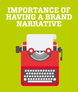 The Importance of Brand Narrative