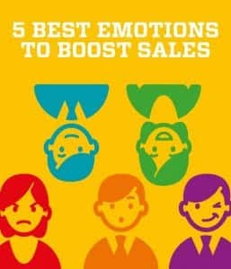 5 Best Emotions To Boost Sales